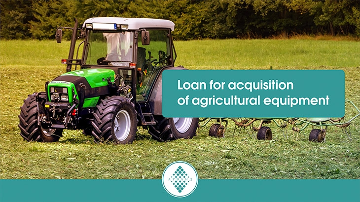 Loan for acquisition of agricultural equipment